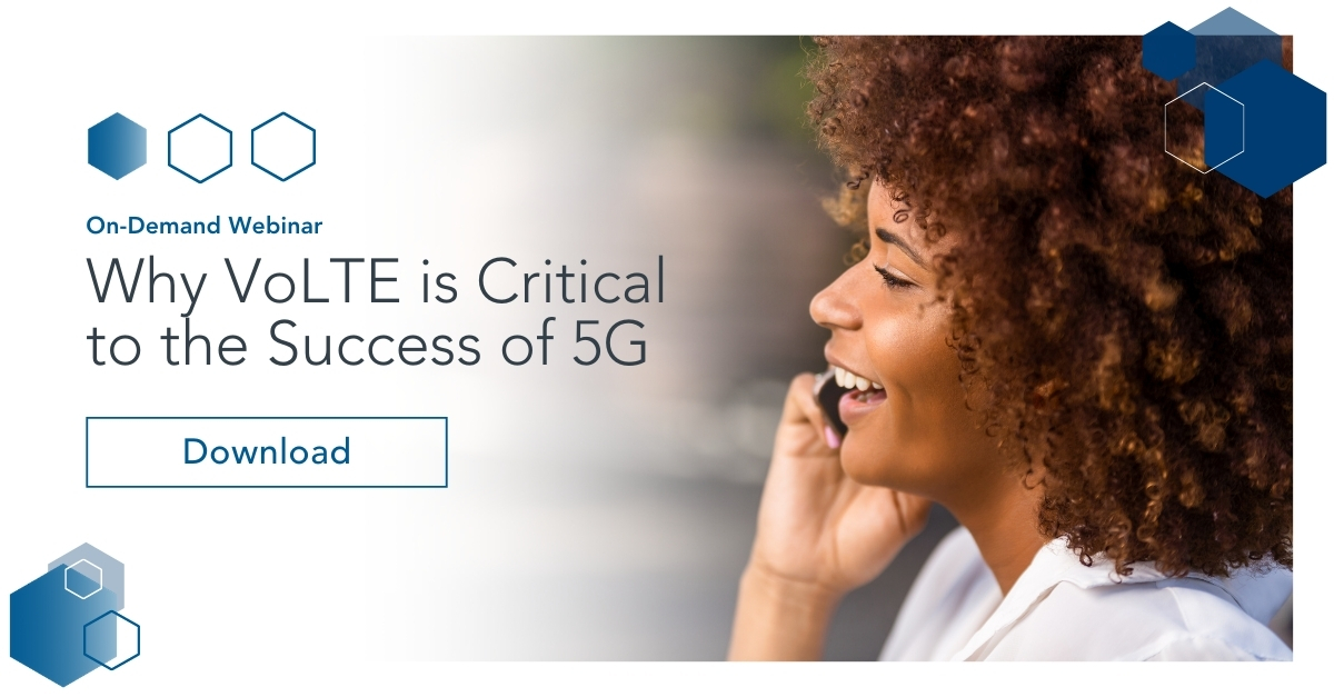 Download the Why VoLTE is Critical to the Success of 5G webinar