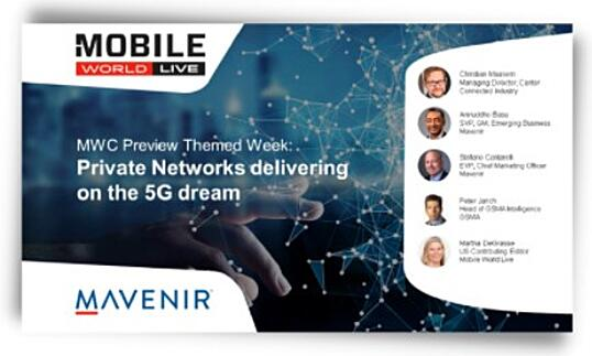Mobile World Live Preview Week: Private Networks Delivering on the 5G Dream